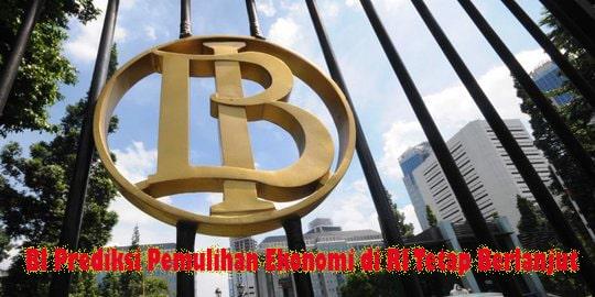 BI Prediksi Pemulihan Ekonomi di RI Tetap Berlanjut