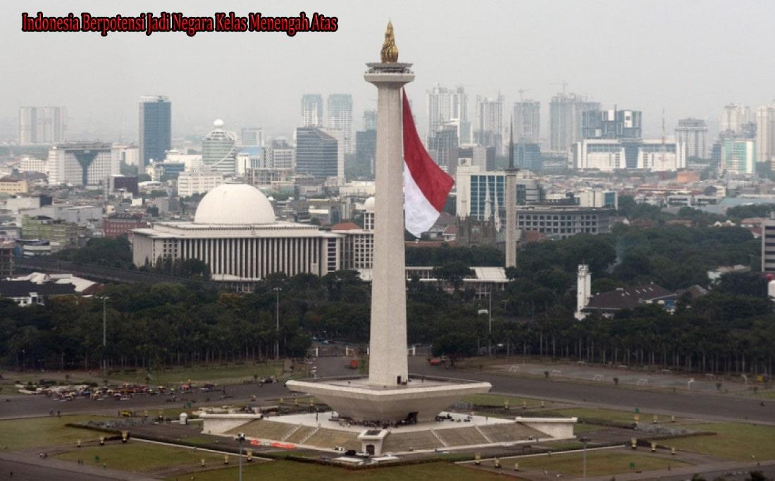 Indonesia Berpotensi Jadi Negara Kelas Menengah Atas
