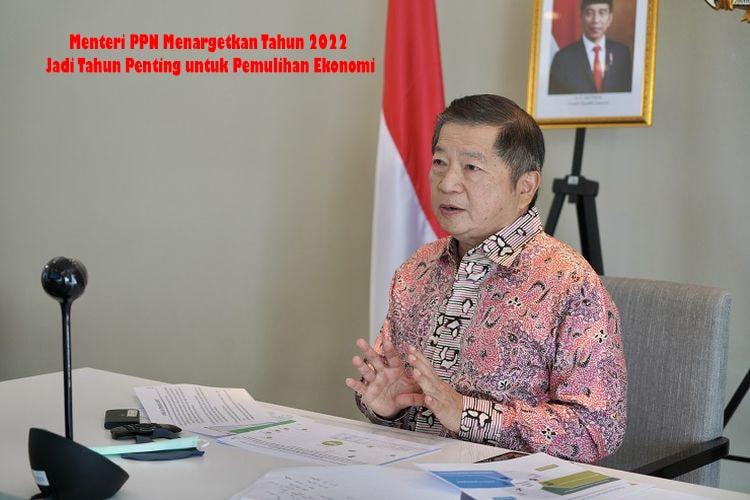 Menteri PPN Menargetkan Tahun 2022 Jadi Tahun Penting untuk Pemulihan Ekonomi