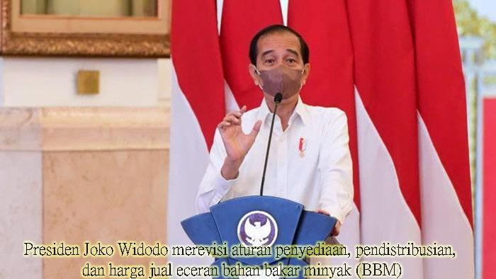 Presiden Joko Widodo merevisi aturan penyediaan, pendistribusian, dan harga jual eceran bahan bakar minyak (BBM)