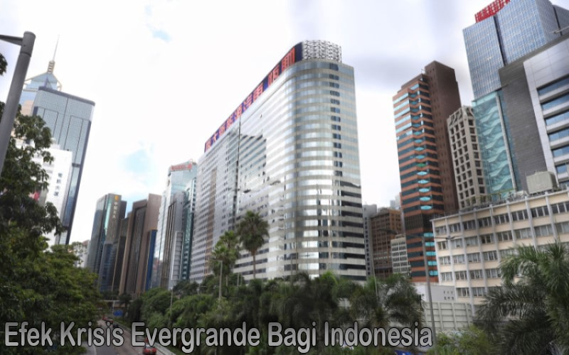 Efek Krisis Evergrande Bagi Indonesia