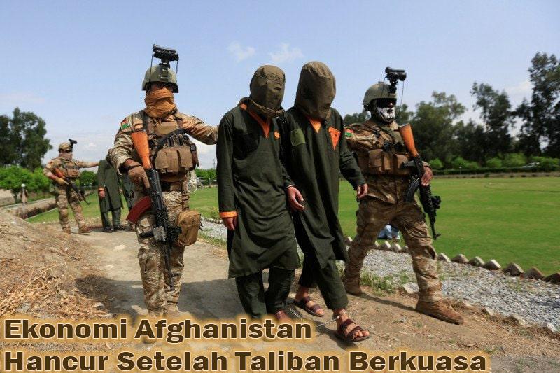 Ekonomi Afghanistan Hancur Setelah Taliban Berkuasa