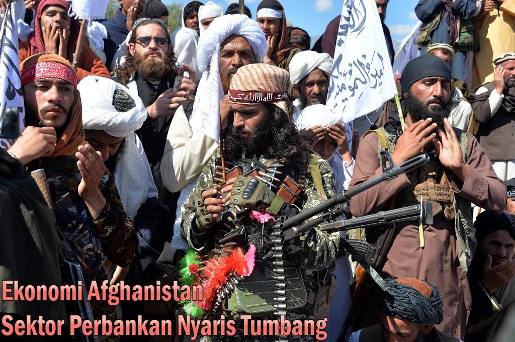 Ekonomi Afghanistan Sektor Perbankan Nyaris Tumbang