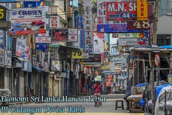 Ekonomi Sri Lanka Hancur Lebur, Cadangan Devisa Habis