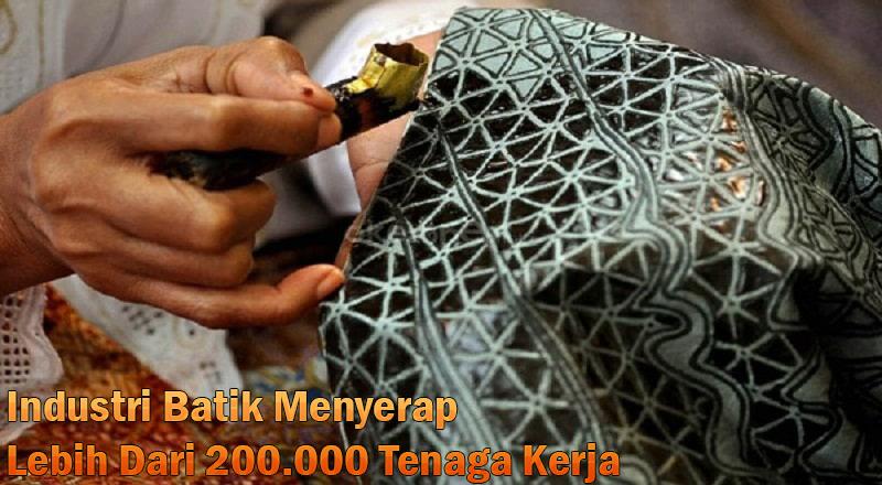 Industri Batik Menyerap Lebih Dari 200.000 Tenaga Kerja