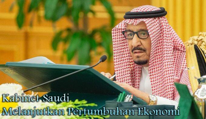 Kabinet Saudi Ingin Melanjutkan Pertumbuhan Ekonomi
