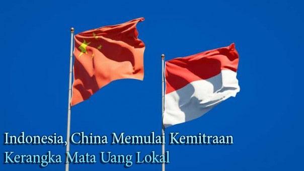 Kerjasama China - Indonesia Dalam Mata Uang Lokal