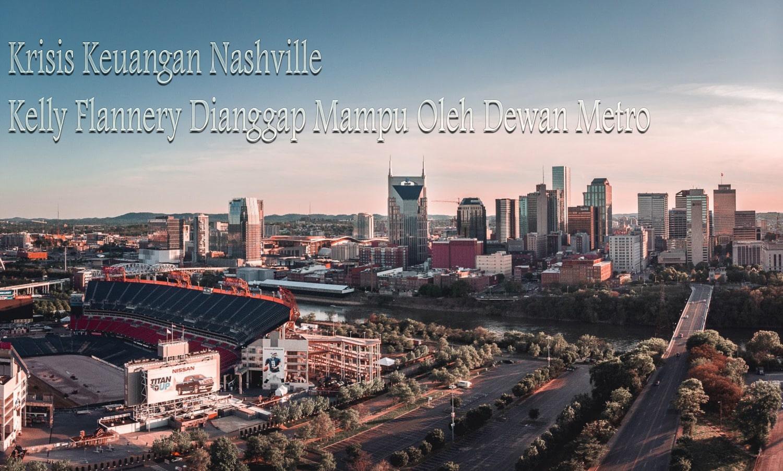 Krisis Keuangan Nashville, Kelly Flannery Dianggap Mampu Oleh Dewan Metro