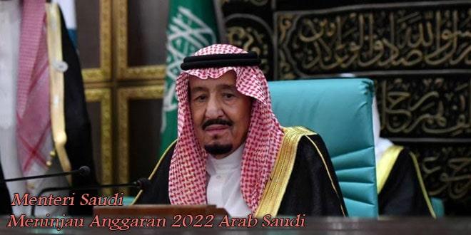 Menteri Saudi Meninjau Anggaran 2022 Arab Saudi