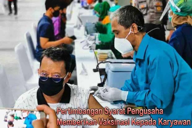 Pertimbangan Syarat Pengusaha Dalam Memberikan Vaksinasi Kepada Karyawan